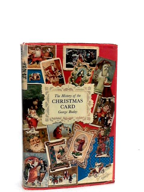 The History of the Christmas Card, by Buday, George.