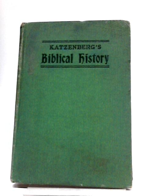 Biblical History For School And Home by Julius Katzenberg