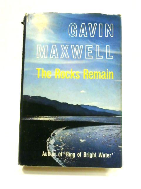 The Rocks Remain by Gavin Maxwell