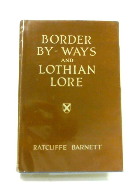 Border Byways and Lothian Lore by R. Barnett