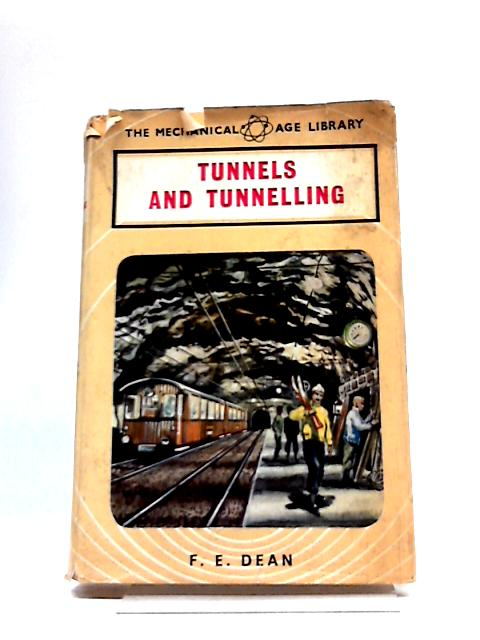Tunnels and Tunnelling By F E Dean