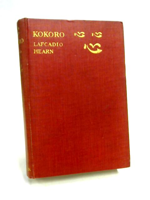 Kokoro: Hints and Echoes of Japanese Inner Life by L. Hearn