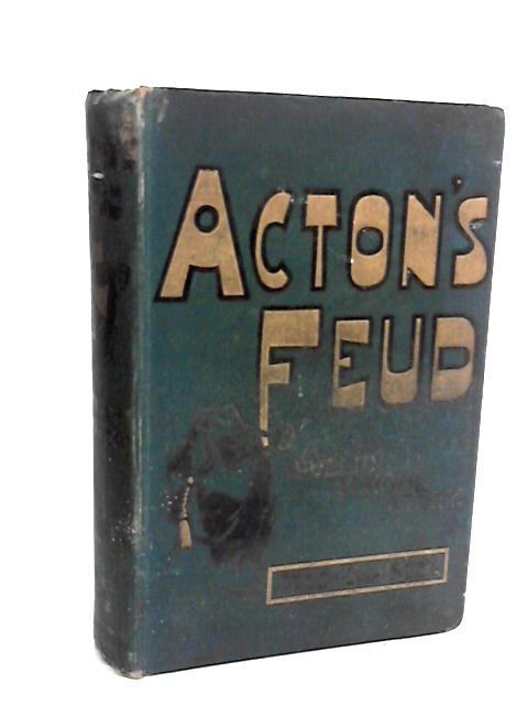 Acton's Feud - A Public School Story by Swainson, Frederick