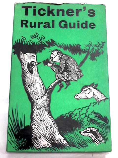 Tickner's Rural Guide by John Tickner