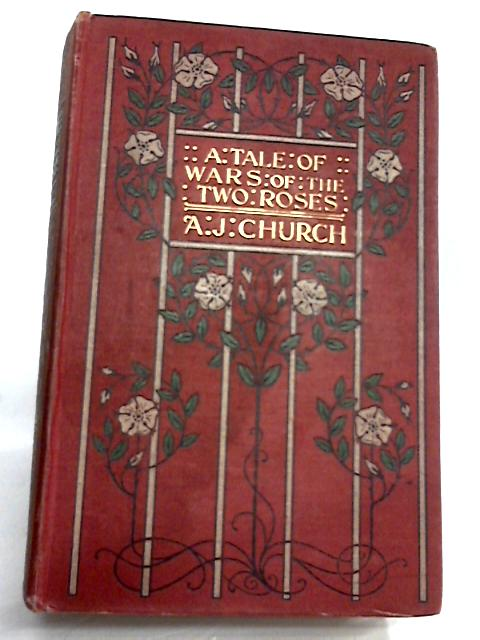 The Chantry Priest of Barnet: A Tale of the Wars of the Two Roses by Rev. Alfred J. Church