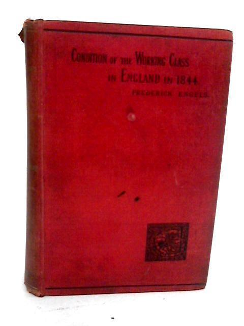 The Condition of the Working-class in England in 1844 with preface written in 1892 by Friedrich Engels