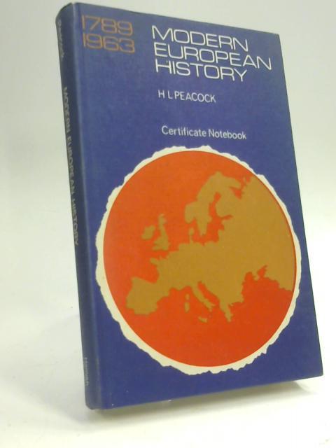 Modern European History 1789-1963 by Herbert L Peacock