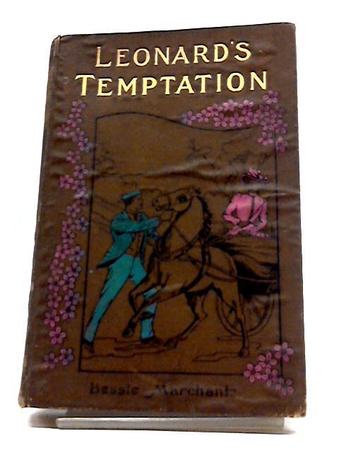 Leonard's Temptation by Bessie Marchant