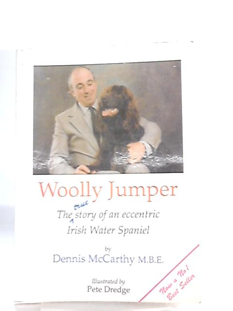 Woolly Jumper, The True Story of an Eccentric Irish Water Spaniel by Dennis McCarthy