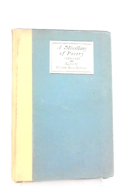 A Miscellany Of Poetry 1920-1922 by Seymour William Kean