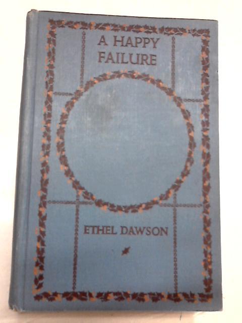 A Happy Failure: A Story For Girls by Ethel Dawson