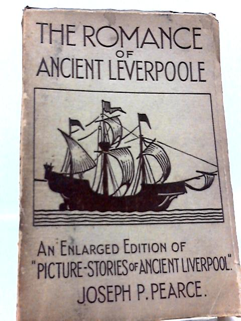 The Romance Of Ancient Leverpoole by Pearce,Joseph P.