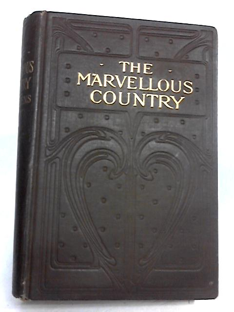 The Marvellous Country; or, Three Years in Arizona and New Mexico by S. W. Cozzens