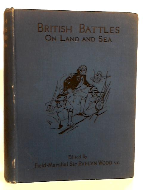 British Battles on Land & Sea Volume I by Sir Evelyn Wood