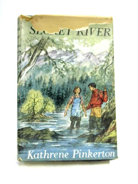 The Secret River by Kathrene Pinkerton