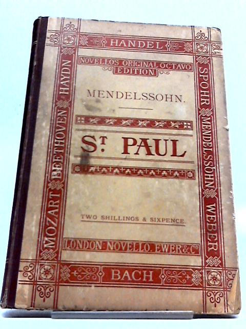 Saint Paul: An Oratorio By Felix Bartholdy Mendelssohn