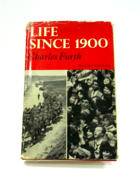 Life Since 1900 by Charles Furth