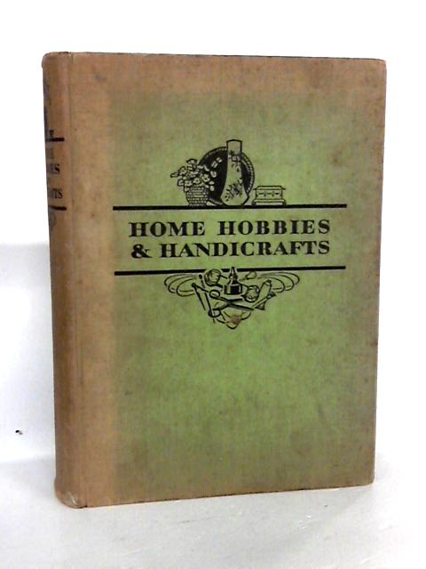 Home Hobbies and Handicrafts by Unknown