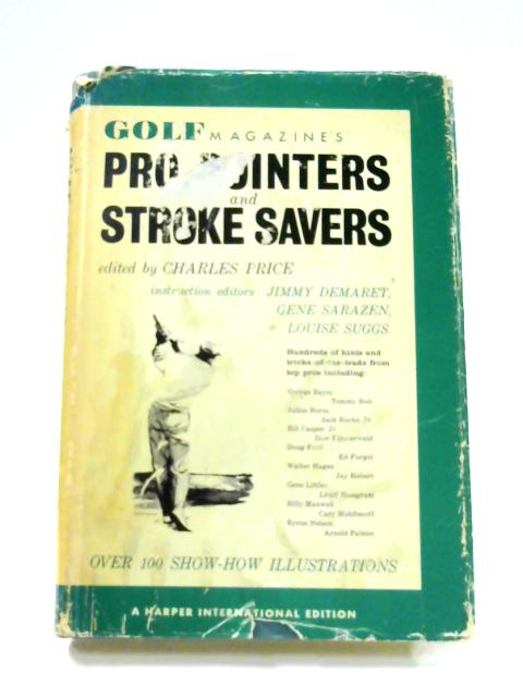 Golf Magazine's Pro Pointers and Stroke Savers by Charles Price (ed)