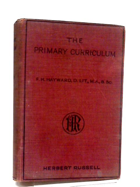 The Primary Curriculum By F H Hayward