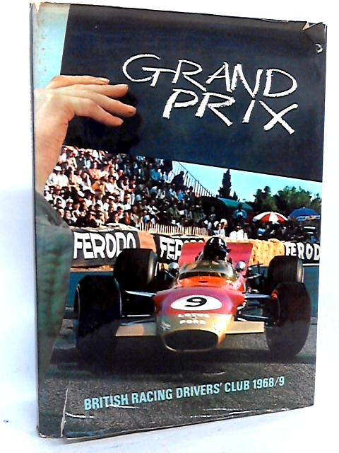 Grand Prix, British Racing Drivers Club 1968 69 by Michael Frostick