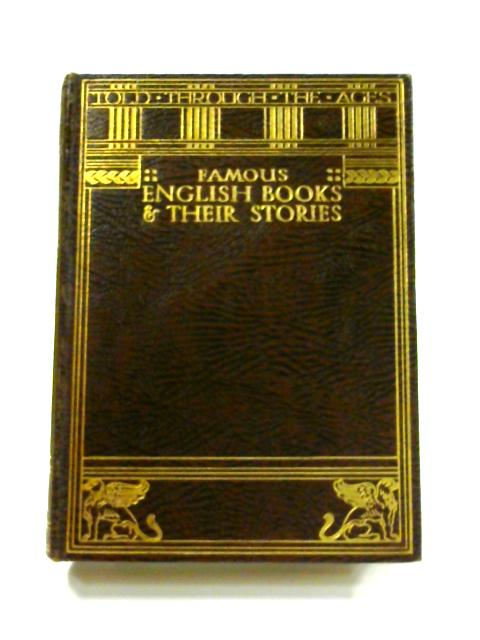 Famous English Books And Their Stories by Amy Cruse