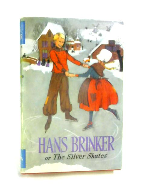 Hans Brinker of The Silver Skates by Mary Mapes Dodge