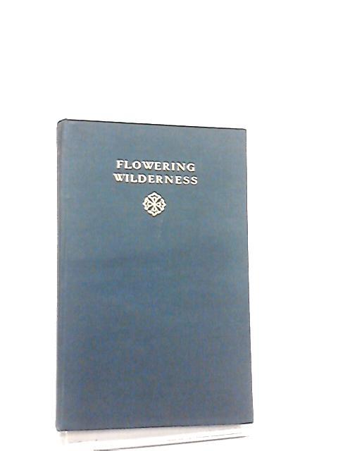 Flowering Wilderness by John Galsworthy
