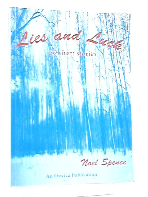 Lies and Luck by Noel Spence