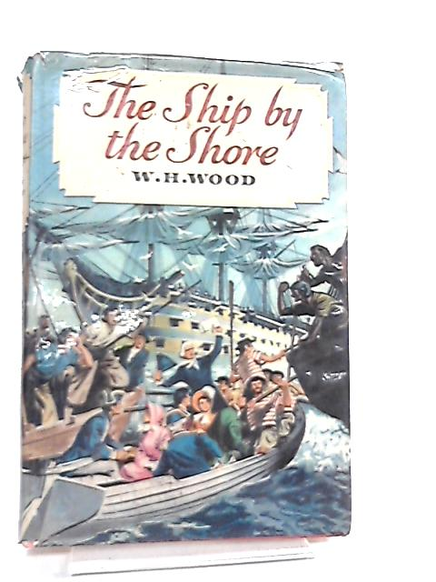 The Ship By The Shore by William H. Wood