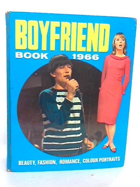 Boyfriend Book 1966: Beauty, Fashion, Romance, Colour Portraits  By Unknown