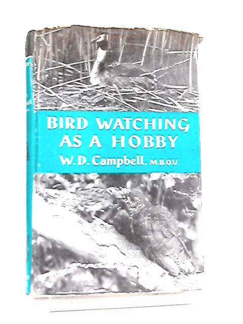 Bird-Watching as a Hobby by W. D. Campbell