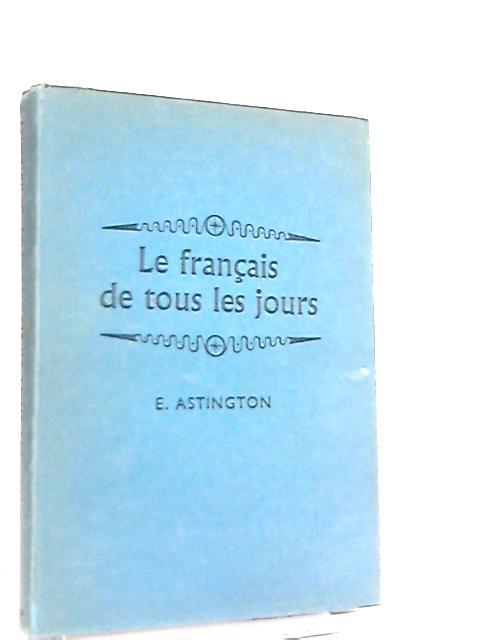 Francais de Tous les Jours by Eric Astington