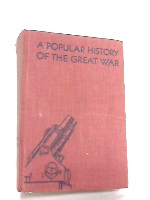 A Popular History of the Great War Volume IV, A Year of Attribution 1917 by Ed. J. A Hammerton