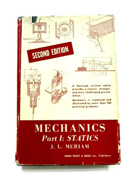 Mechanics: Part I Statics by J.L. Meriam