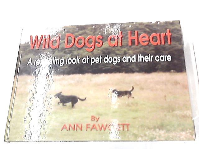 Wild Dogs at Heart By Ann Fawcett