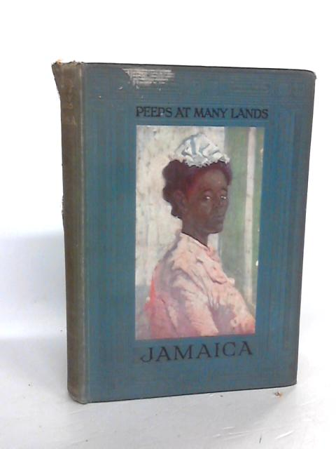 Peeps At Many Lands: Jamaica. . By Henderson, John