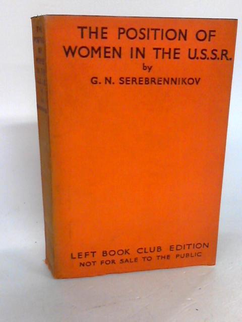 The Position of Women in the U.S.S.R. by Serebrennikov, G N