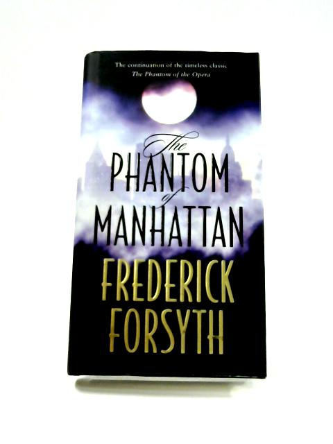 The Phantom of Manhattan by Frederick Forsyth
