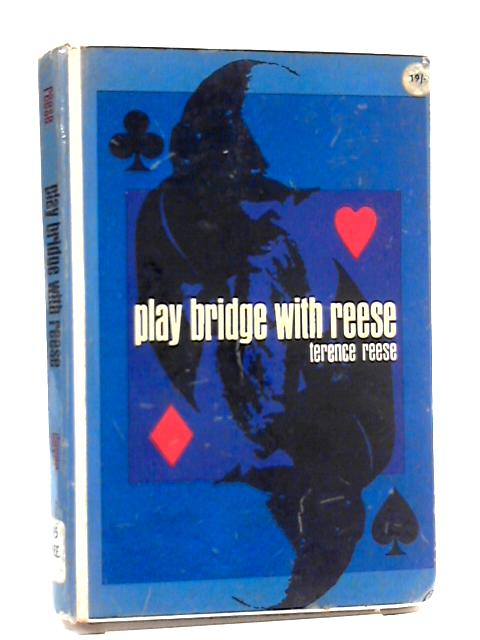 Play Bridge With Reese by Terence Reese