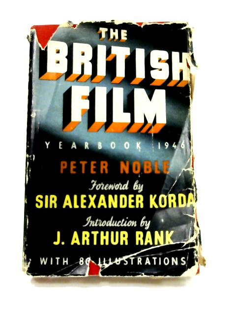 The British Film Yearbook 1946 by Peter Noble (Ed)