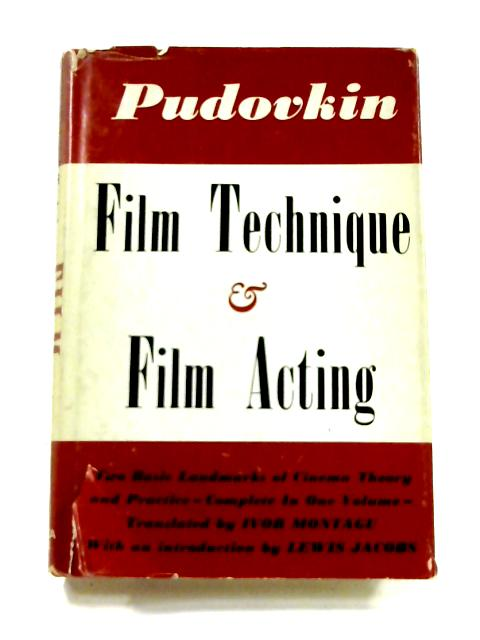 Film Technique and Film Acting by V.I. Pudovkin