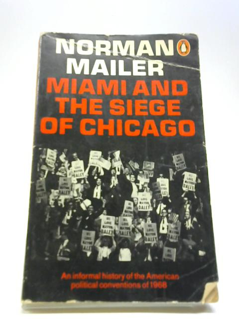 Miami and the Siege of Chicago by Mailer, Norman