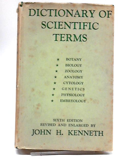 A Dictionary of Scientific Terms by J.H. Kenneth