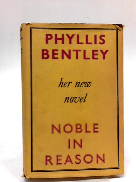 Noble In Reason by Bentley, Phyllis