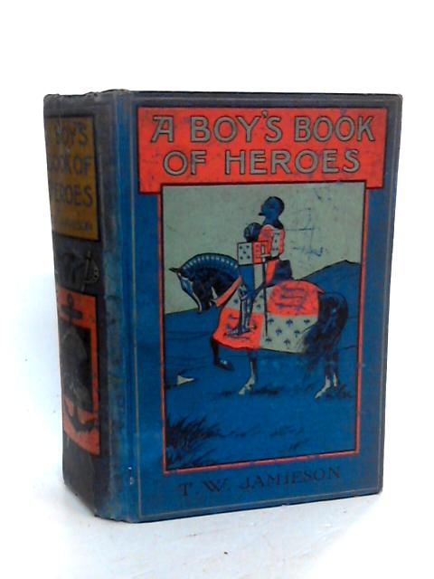 A Boy's Book of Heroes by Jamieson