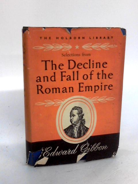 Selections from The Decline and Fall of the Roman Empire (The Holborn Library) by Edward Gibbon