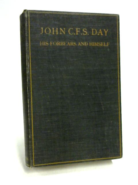 John C.F.S. Day: His Forbears and Himself By Unknown