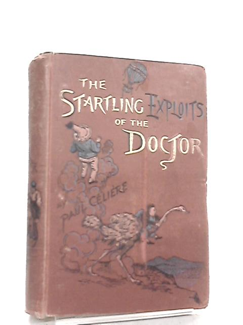 The Startling Exploits of Dr. J. B. Quies by Paul Celiere