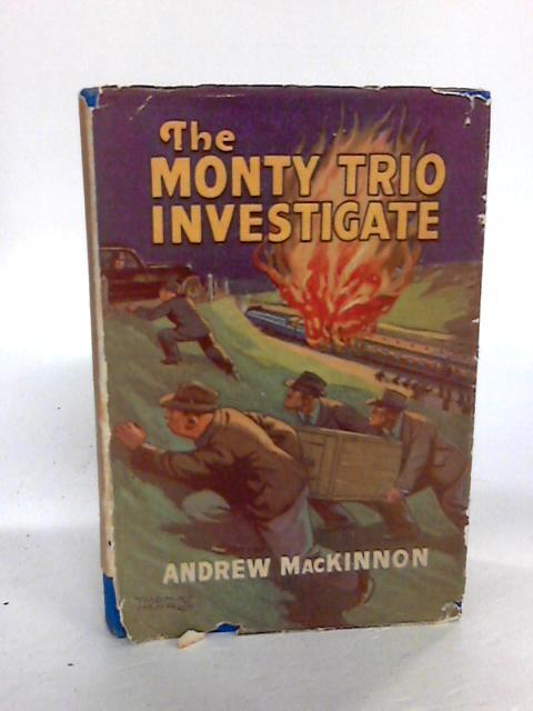 The Monty Trio Investigate by Andrew Mackinnon